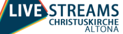 Livestreams Christuskirche Hamburg Altona